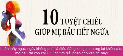 10 tuyet chieu giup me bau het ngua - 1