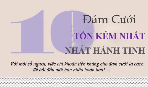 10 dam cuoi ton kem nhat hanh tinh - 1