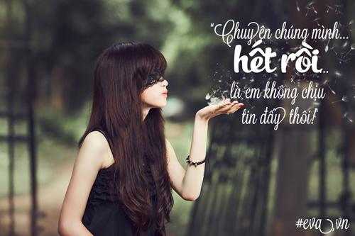 chuyen chung minh het roi, la em khong chiu tin day thoi! - 1