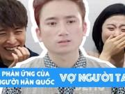 Clip Eva - Phản ứng của người Hàn Quốc khi xem MV Vợ Người Ta