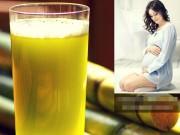 Mang bầu uống nước mía hàng ngày có nguy hiểm?