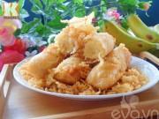 Bếp Eva - Bánh cốm dừa bọc chuối chiên nóng hổi