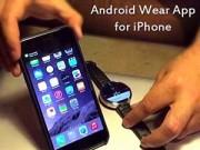 Eva Sành điệu - Smartwatch chạy Android Wear sẽ hỗ trợ cả iPhone/iPad