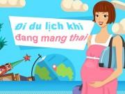 Hãy đọc bài này trước khi mẹ bầu đi du lịch dịp Tết!