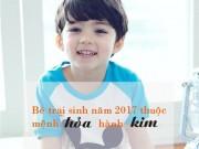 """Làm mẹ - Tên theo phong thủy nên đặt cho con trai sinh năm 2017 để tương lai """"rộng mở"""""""