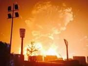 Tin tức - Hàng loạt vụ nổ mới lại làm rung chuyển Thiên Tân