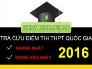 Tin tức - Xem điểm thi THPT Quốc Gia 2016 của 70 cụm thi Đại học