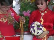 Clip Eva - Video: Đám cưới con gái, bố mẹ tặng 300 lượng vàng và 50.000 USD làm quà cưới