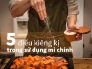 Sức khỏe - [Video] 5 điều kiêng kị khi sử dụng mì chính mẹ nào cũng phải biết