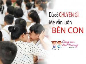 CÙNG CON ĐẾN TRƯỜNG (kỳ 2): Con không tìm được lớp, mẹ đứng khóc cùng con