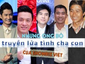 Những ông bố Showbiz Việt đảm đang mẫu mực, truyền lửa tình cha con cho fan