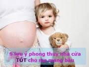 Nhà đẹp - Phong thủy nhà cửa tốt cho mẹ bầu và thai nhi