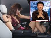 """Làng sao - Đạo diễn Lê Hoàng: """"Từ hôm nay, chỉ gái đẹp mới được lái xe"""""""