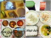 Giật mình nhìn bữa trưa của trẻ Việt và trẻ ở những nước nổi tiếng thông minh