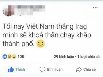 """Cười ra nước mắt với lời hứa """"khỏa thân chạy khắp phố nếu U23 Việt Nam chiến thắng"""""""