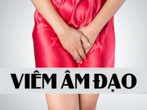 Viêm âm đạo - căn bệnh vùng kín luôn rình rập phụ nữ