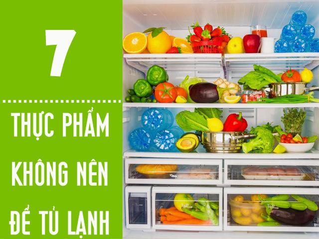 7 thực phẩm cấm kỵ cất trữ trong tủ lạnh nếu không muốn sức khỏe bị tàn phá