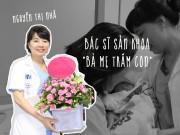 """Bác sĩ -  """" bà mẹ trăm con """"  Nguyễn Thị Nhã:  """" Bệnh nhân có thai mà như mình có thai """""""