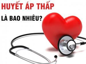 Huyết áp bao nhiêu là thấp?