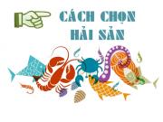 Bếp Eva - Mách chị em các cách chọn hải sản tươi ngon mùa đi biển