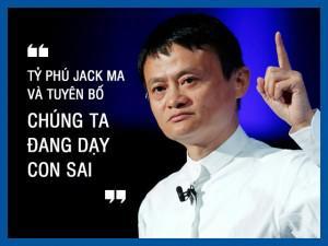 """Jack Ma tuyên bố """"Chúng ta dạy con sai"""", thế giới ngỡ ngàng nhưng đọc lý do thì bội phục"""