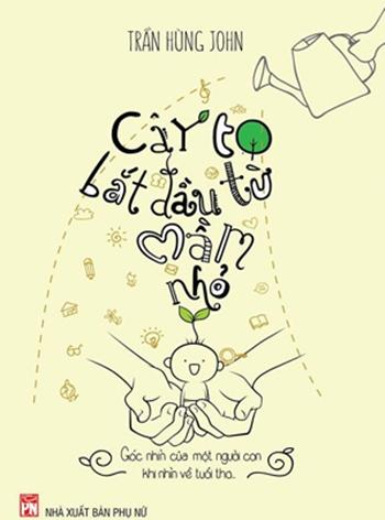 """cay to bat dau tu mam nho"": thay doi loi nuoi con cua cha me viet - 1"