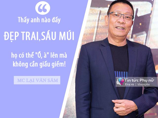 MC Lại Văn Sâm: Tôi thấy phụ nữ Việt bây giờ có một điểm chung là thích chọn trai đẹp