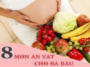 Những món ăn vặt vừa ngon lại bổ dưỡng chồng nhớ chuẩn bị khi vợ mang bầu