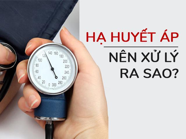 Dấu hiệu hạ huyết áp là gì và xử lý như thế nào?