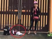 """Làm mẹ - Mẹ Việt sốc trước cảnh """"hotgirl quỵt tiền"""" vứt con dưới đường, lên tiếng kêu gọi tước quyền làm mẹ"""