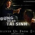 """Xem & Đọc - 3 điều cực ám ảnh khi xem """"Deliver us from evil"""""""