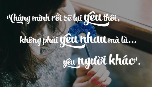 chung minh roi se lai yeu, khong phai yeu nhau ma la yeu nguoi khac - 1