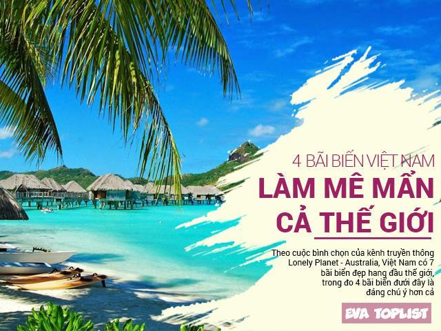 Nắng vàng, biển xanh cát trắng: Đây chính là 4 bãi biển Việt Nam làm mê mẩn cả thế giới