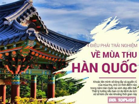 4 trải nghiệm khiến bạn không thể bỏ qua khi du lịch Hàn Quốc trong dịp mùa thu này