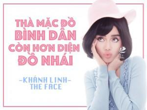 Khánh Linh The Face: Thà mặc đồ bình dân chứ không mua hàng nhái