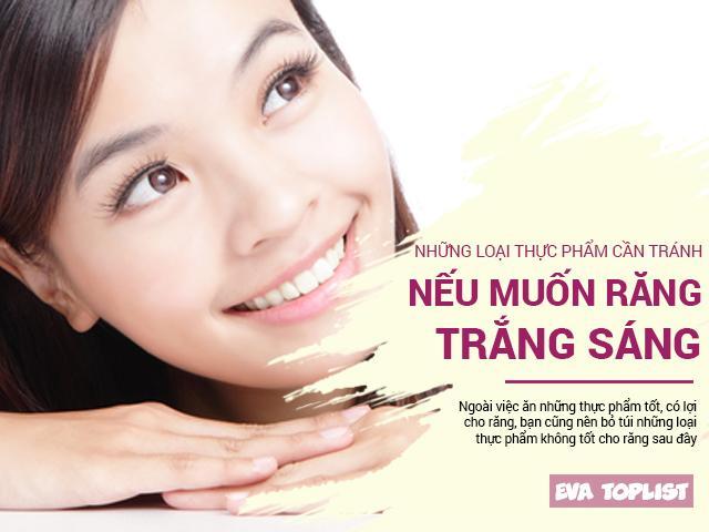 Răng trắng sáng như quảng cáo - chẳng khó nếu biết tránh xa những thực phẩm này