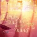 Xem & Đọc - Bởi Sài Gòn nhiều nắng - Truyện tình yêu của Chánh Văn
