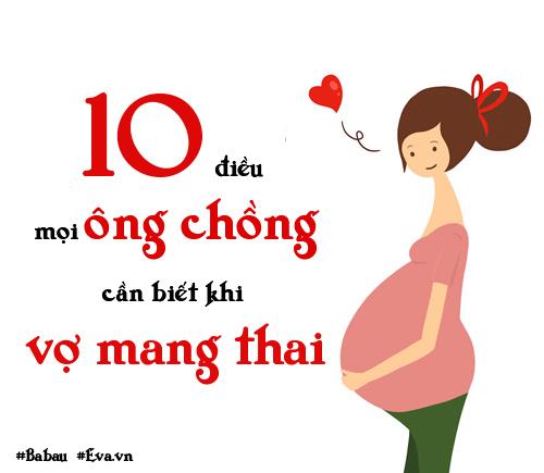 10 điều mọi ông chồng phải biết để không làm tổn thương vợ bầu-1