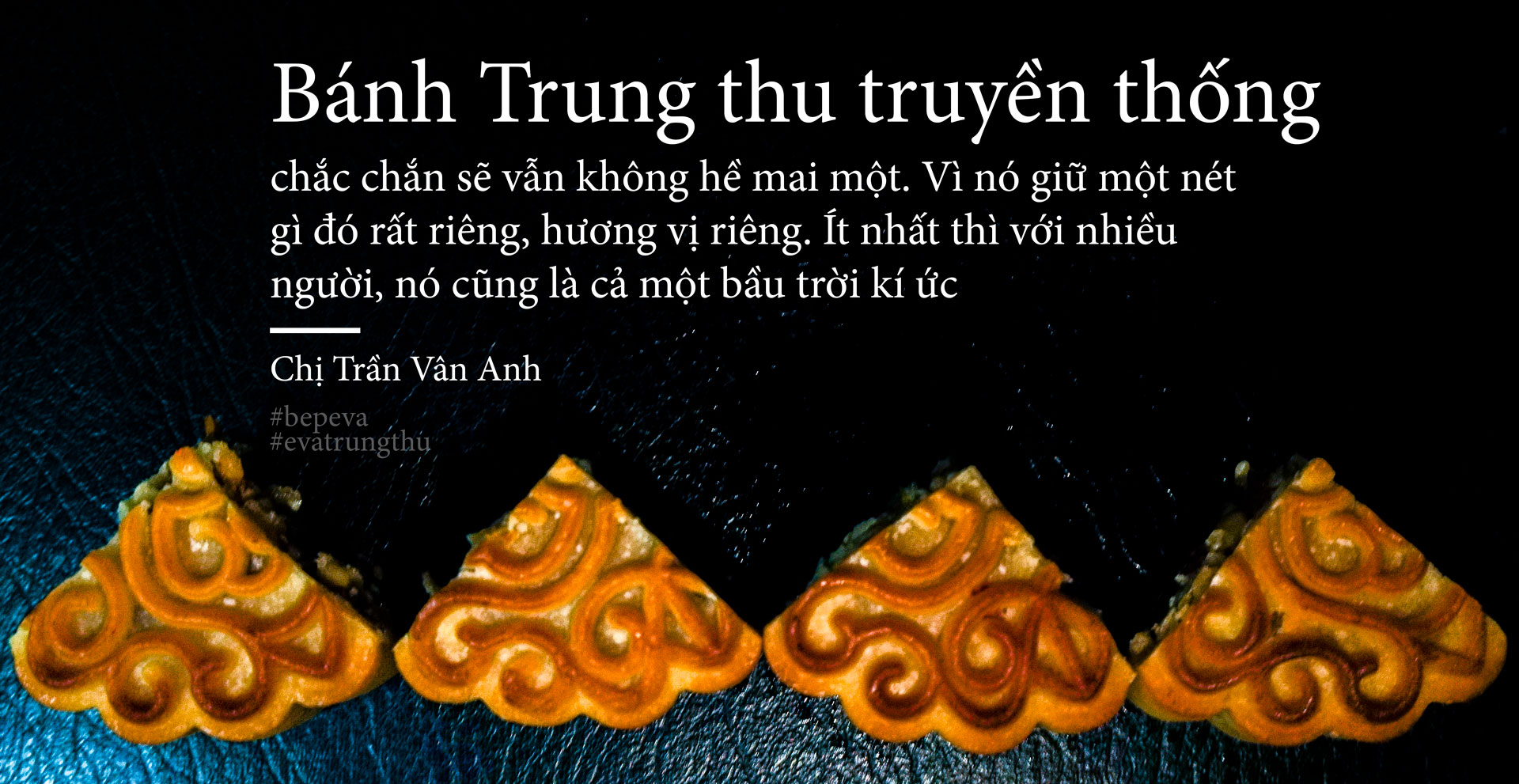 """voi toi, co mot loai banh trung thu mang ten ky uc"" - 16"