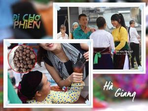 Theo tôi đi chợ phiên Hà Giang: Đặc sản, gái xinh và bàn tay đen-sì của bà bán óc chó