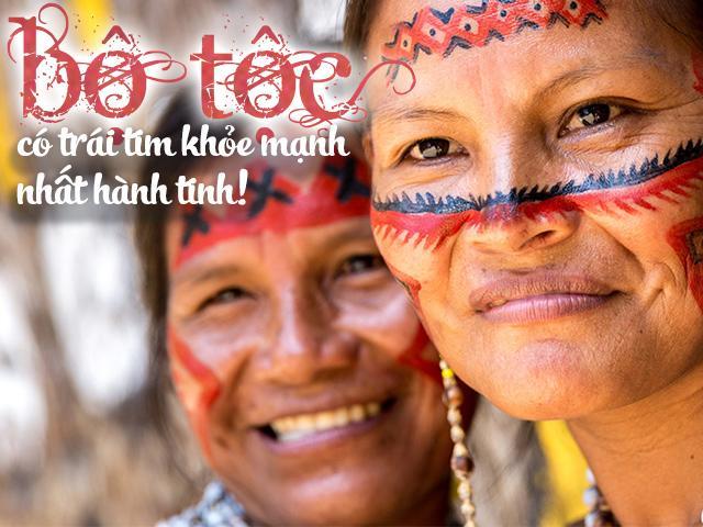 Bí quyết của bộ tộc nghìn năm chưa ai mắc bệnh tim, sở hữu trái tim khỏe nhất hành tinh