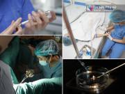 Đến Bệnh viện Bưu điện xem tận mắt quy trình tạo ra một em bé trong ống nghiệm