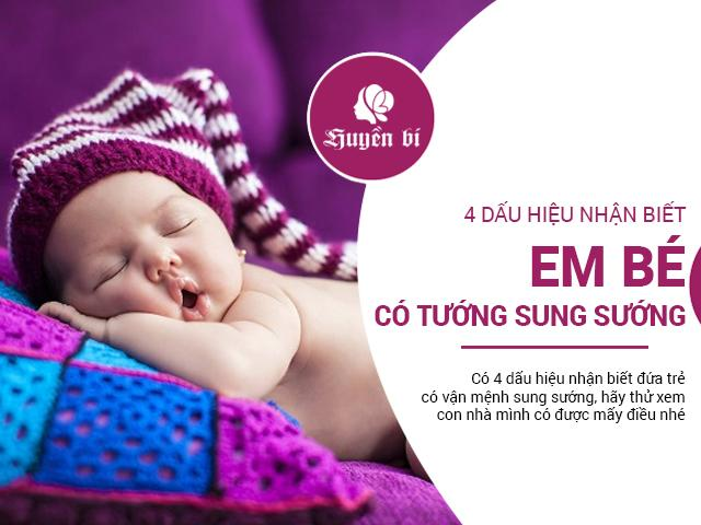 4 dấu hiệu nhận biết em bé có vận mệnh sung sướng, phú quý