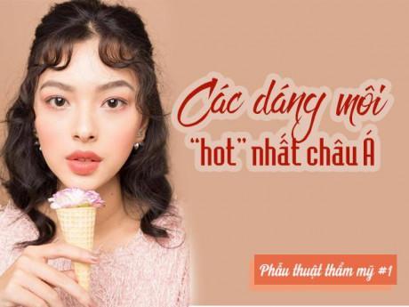 Các dáng môi hot nhất hiện nay có phù hợp với nét đẹp Châu Á?