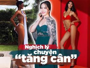 Nghịch lý chuyện tăng cân của mỹ nhân Việt: người được khen sexy hết nấc, người bị đồn có thai
