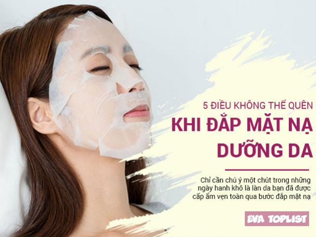 Trời hanh, mặt khô, đây là 5 điều bạn phải tuân thủ khi dưỡng da với mặt nạ