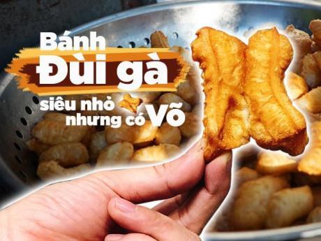 Bánh đùi gà nhỏ nhất Hà Nội, quán hàng chục năm không có nổi chiếc ghế vẫn nườm nượp khách